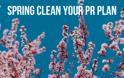 Spring is Here, Clean Up Your PR Plan